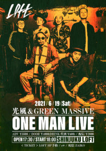 新宿LOFT PRESENTS 『光風&GREEN MASSIVE ONE MAN LIVE』